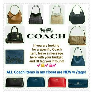 Need help finding a Coach item?  Message me!